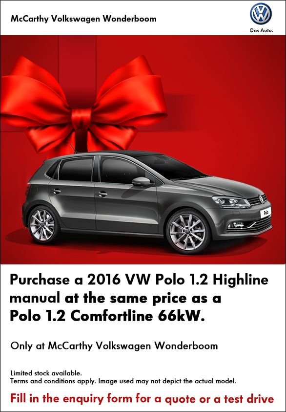 Purchase a 2016 VW Polo 1.2 Highline at the same price as a Polo 1.2 Comfortline.