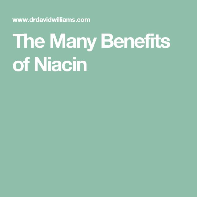 The Many Benefits of Niacin