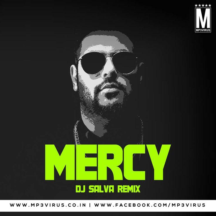 Mercy Ft. Badshah - DJ Salva Remix Latest Song, Mercy Ft. Badshah - DJ Salva Remix Dj Song, Free Hd Song Mercy Ft. Badshah - DJ Salva Remix , Mercy F