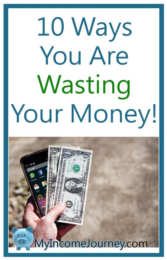 10 Ways You're Wasting Your Money!  Make sure you aren't doing these awful money traps. money saving tips, save money, throwing money away, ten ways you are wasting your money, my income journey, save money, finances, tips and tricks