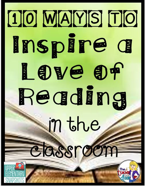 Upper Elementary Snapshots: 10 Ways to Inspire a Love of Reading
