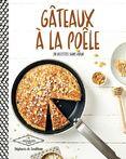 """""""Gâteaux à la poêle"""" de Stéphanie de Turckheim"""
