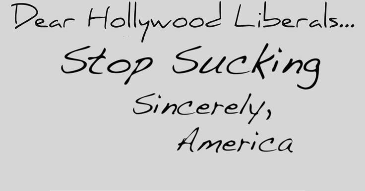 Hollywood liberals are at it again. It's not enough to tell Middle America what to think, believe, support and do.  Now they're demanding specific behavior from Congress.