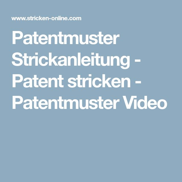 Patentmuster Strickanleitung - Patent stricken - Patentmuster Video