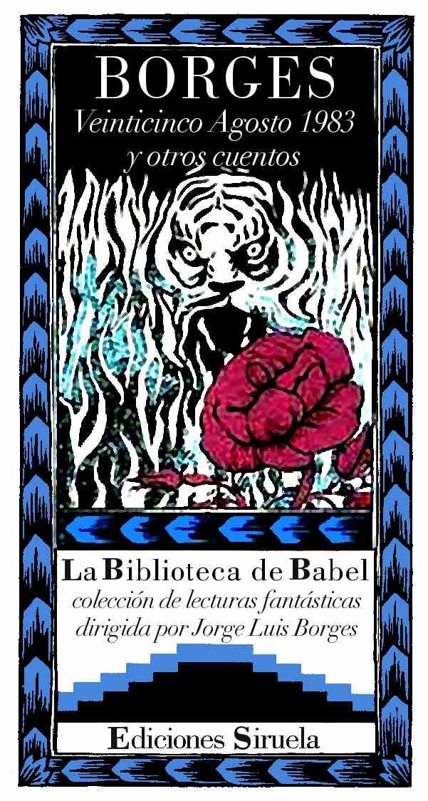 BORGES - Veinticinco Agosto 1983 y otros cuentos (Siruela. La Biblioteca de Babel n.º 2)