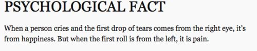first tear comes from the right is out of happiness, first tear out of the left eye is pain
