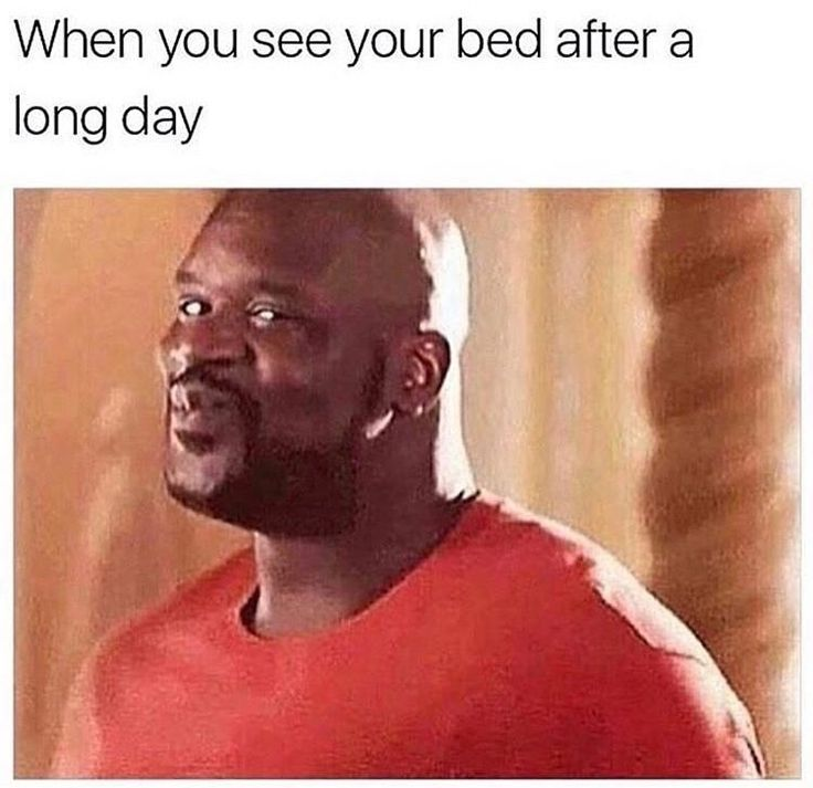 6 - Shaq dancing meme about how it feels when you see your bed after a long day.