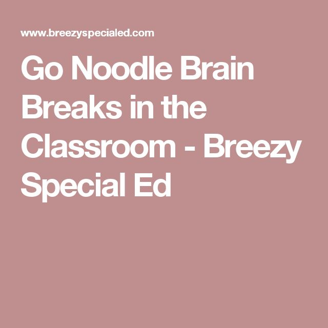 Go Noodle Brain Breaks in the Classroom - Breezy Special Ed