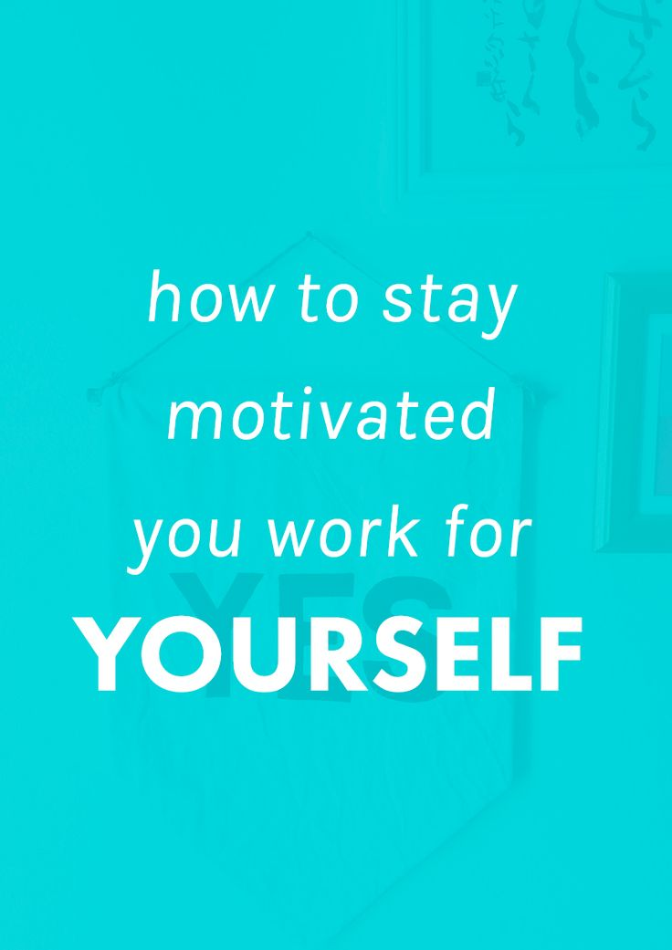 How To Stay Motivated When Working For Yourself.   Love working for yourself, but hate how difficult it can be to find motivation to actually DO the work? These tips will totally inspire you to get sh*t done.