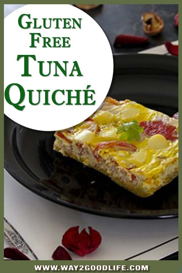 This Gluten Free Tuna Quiche recipe is not just healthy - it is also ...