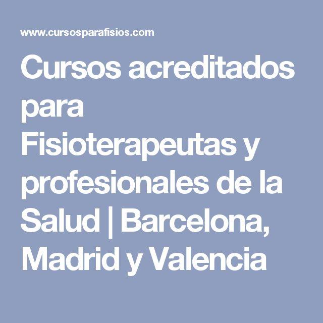 Cursos acreditados para Fisioterapeutas y profesionales de la Salud | Barcelona, Madrid y Valencia