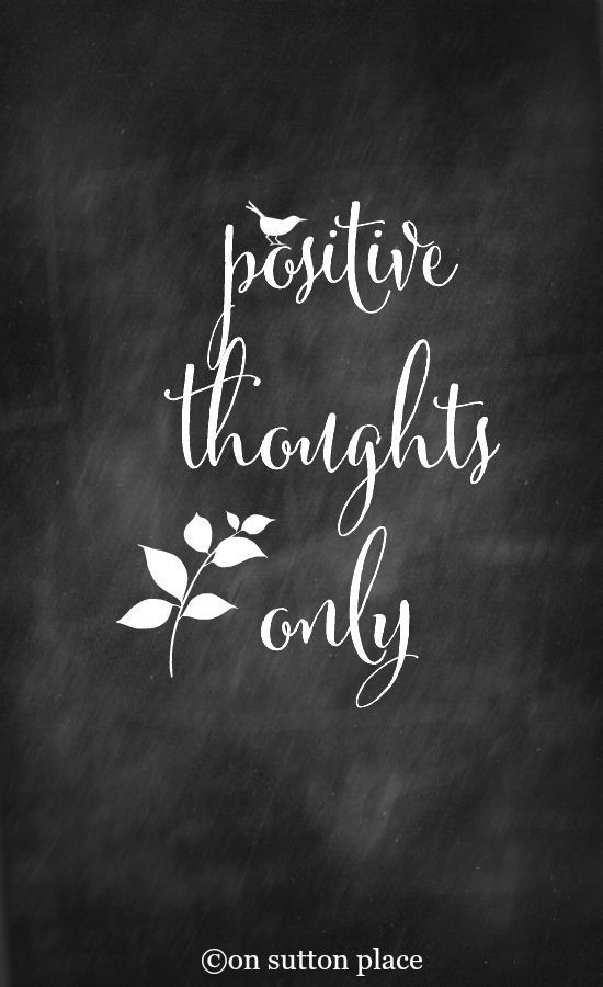 "Think positive! When a negative thought enters your mind acknowledge it and let it go by. Don't entertain it. Say, ""I acknowledge this thought and I am letting it go."""