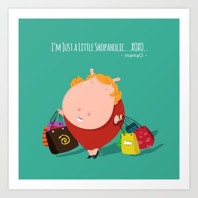 mamaO - shopaholic! Art Print by Michael Tjandra - $17.00