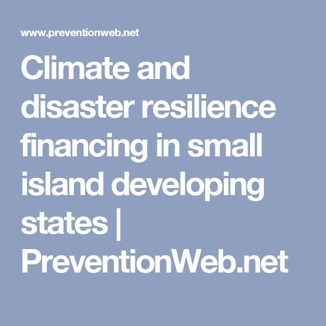 Climate and disaster resilience financing in small island developing states | PreventionWeb.net