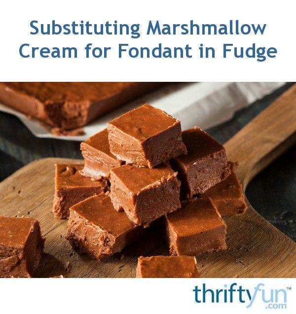 Substituting Marshmallow Cream For Fondant In Fudge Fudge Recipes Easy Easy Chocolate Fudge Fudge Recipes