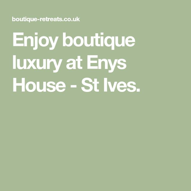 Enjoy boutique luxury at Enys House - St Ives.