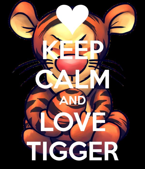 Keep Calm and Love Tigger. Keep Calm and Carry On! Image Generator - brought to you by the Ministry of Information