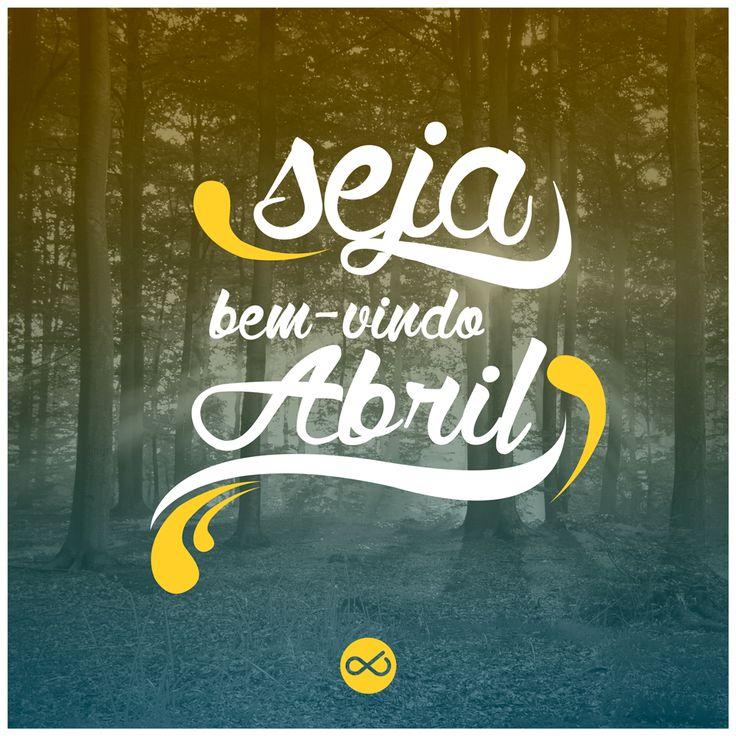 Seja Bem vindo Abril! #felicidade #sejalivreeleve