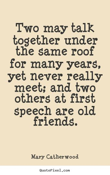 1000 Old Friendship Quotes On Pinterest Old Friendships