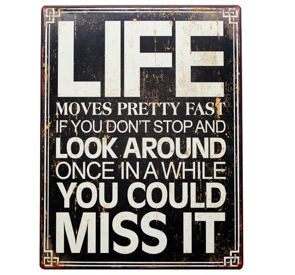 Plåtskylt - Life moves pretty fast #sign #vintage