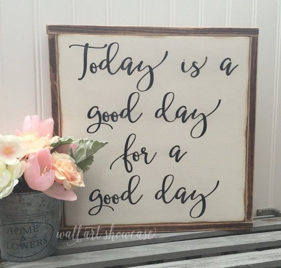 wall decor for office. Today Is A Good Day For Painted Wood Sign - Gallery Wall Decor Office