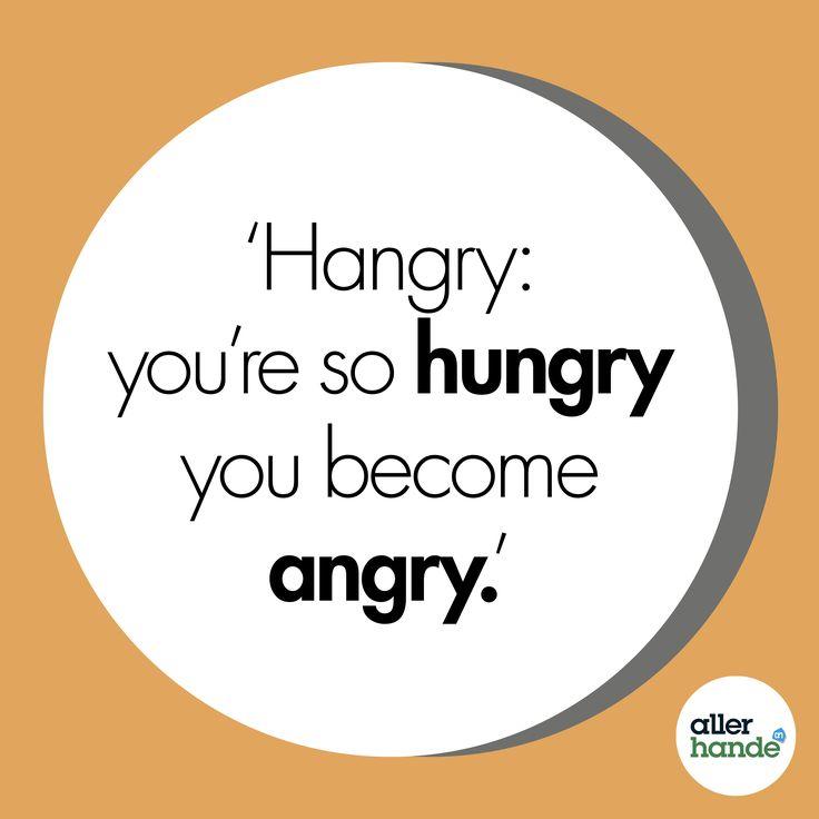 Hangry. Oftewel angry, omdat je zo hungry bent. Herkenbaar? Like!- Quote - Allerhande