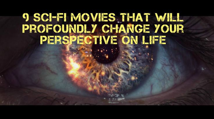 9 Sci-Fi Movies That Will Profoundly Change Your Perspective On Life | @learningmindcom | learning-mind.com