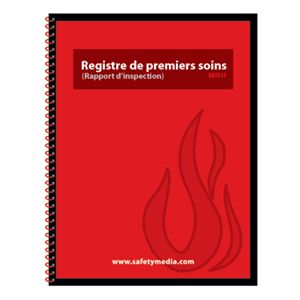 FIRST AID KIT LOG BOOK  (INSPECTION REPORT) FRENCH VERSION (Registre de prem...)