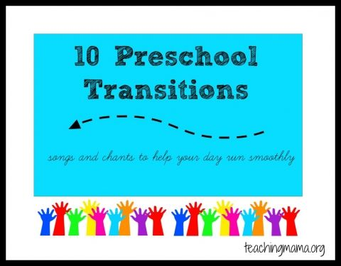 10 Preschool Transitions– Songs and Chants to Help Your Day Run Smoothly | Teaching Mama