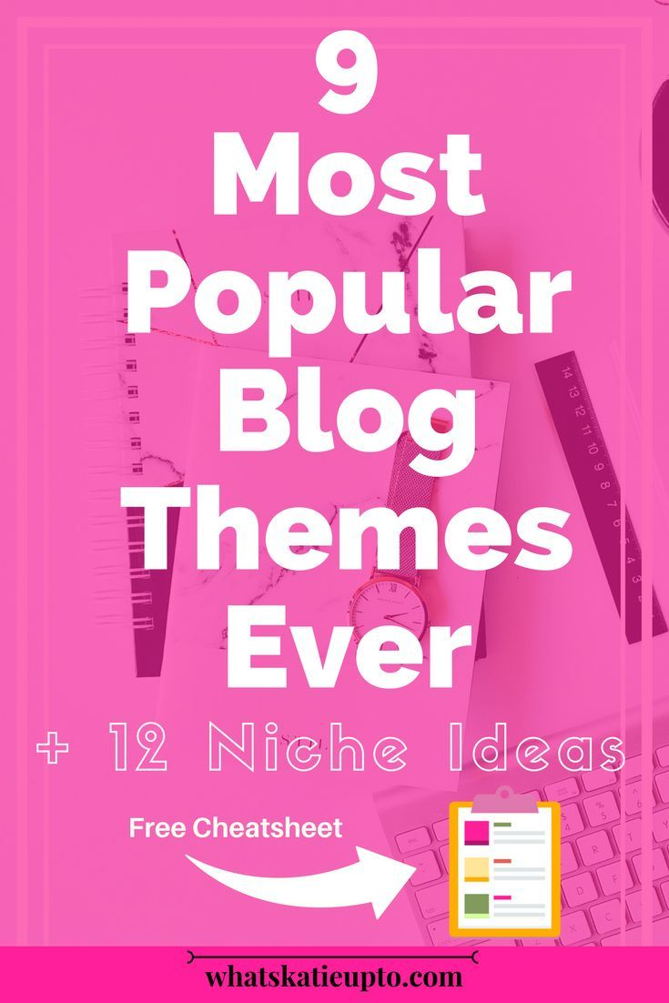 Find out about the 9 Most Popular Blog Themes Ever & get 12 Niche Ideas for free || blog themes, niche ideas, blog tips, blogger || #blogger #themes #niche #ideas #bloghacks #nicheideas #themes