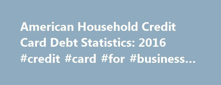 American Household Credit Card Debt Statistics: 2016 #credit #card #for #business #travel http://pakistan.remmont.com/american-household-credit-card-debt-statistics-2016-credit-card-for-business-travel/  # In addition to the apparent plateauing of education costs, it's possible that student loan growth has slowed because of lower college attendance, specifically in the for-profit sector. There's been a steep decline in enrollment at four-year for-profit institutions: 13.7% between fall 2014…