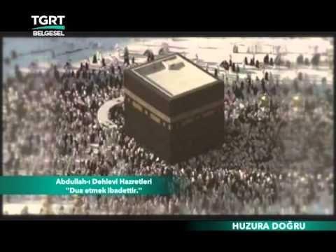 Abdullah - ı  Dehlevi Hazretleri - Dua Etmek İbadettir