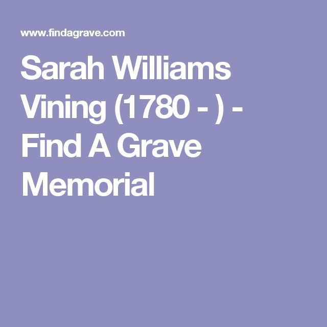 Sarah Williams Vining (1780 - ) - Find A Grave Memorial
