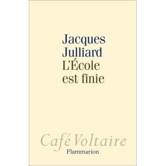 L'école est finie - Jacques Julliard