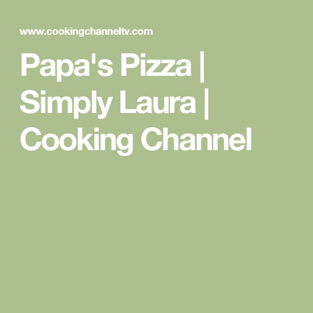 Papa's Pizza | Simply Laura | Cooking Channel