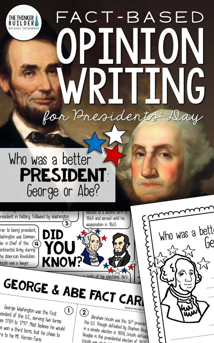 """Opinion Writing for Presidents' Day, with carefully chosen facts included for students to analyze, discuss, and use to support their opinion to an engaging focus question: """"Who was a better president: George or Abe?"""" ($) Grades 3-5. Or see the Year-Long Bundle here: https://www.teacherspayteachers.com/Product/Fact-Based-Opinion-Writing-BUNDLE-2480913"""