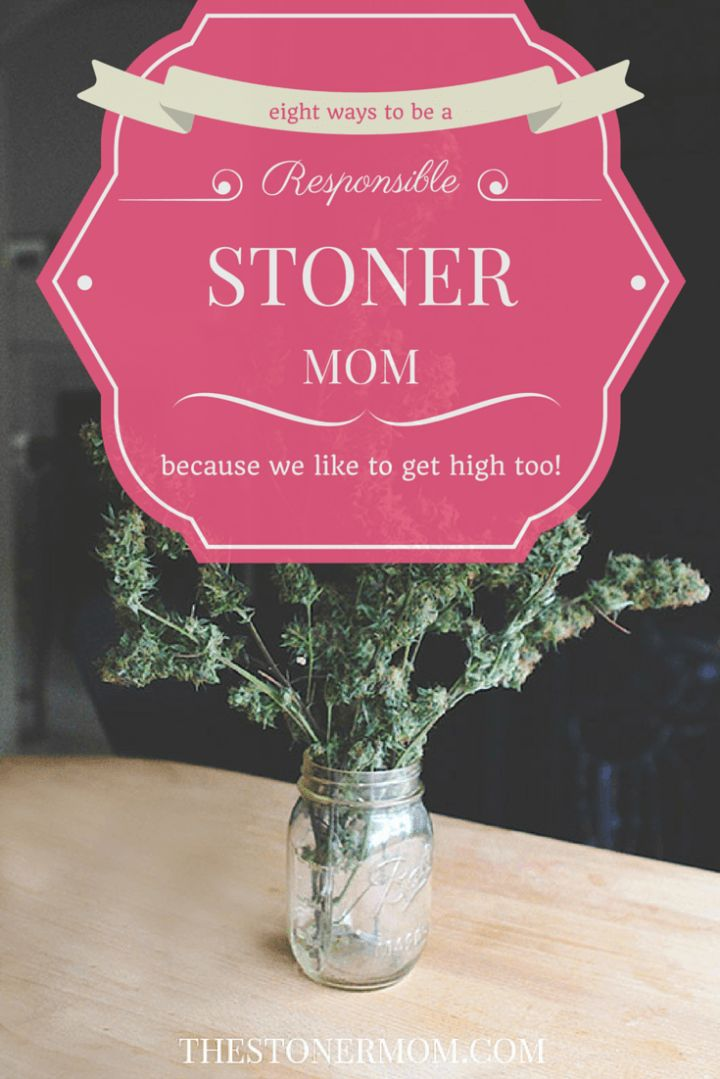 How to be a Responsible Stoner when you're a Parent