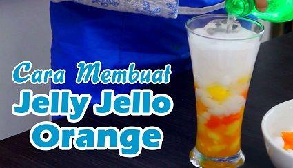 Resep dan Cara Membuat Jelly Jello Orange
