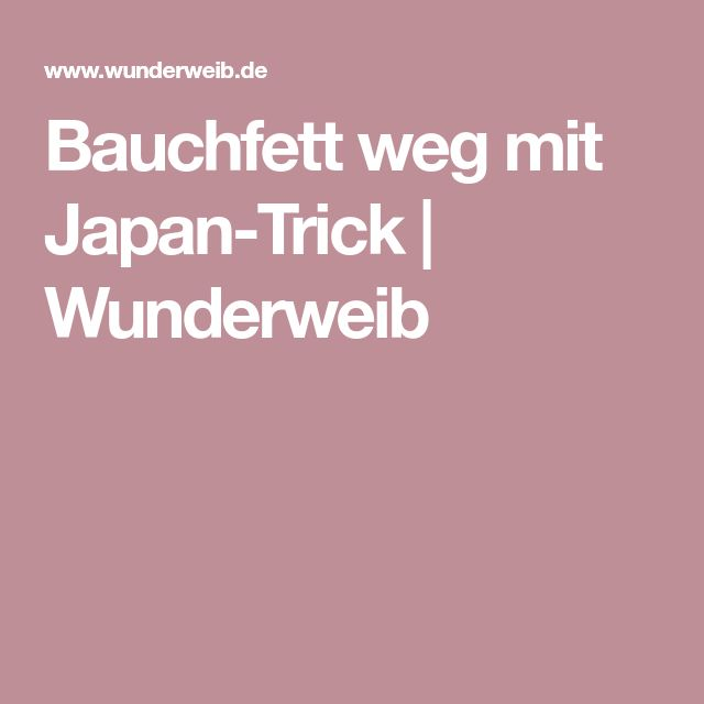 Bauchfett weg mit Japan-Trick   Wunderweib