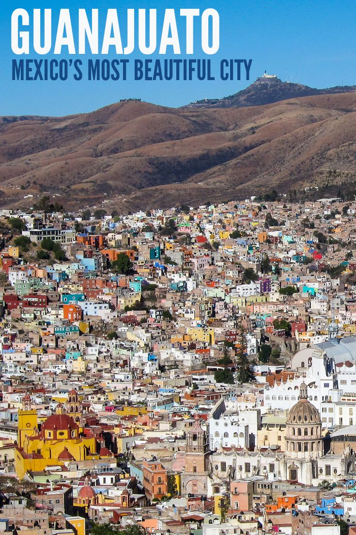 must see most beautiful cities pins travel and guanajuato the most beautiful city in