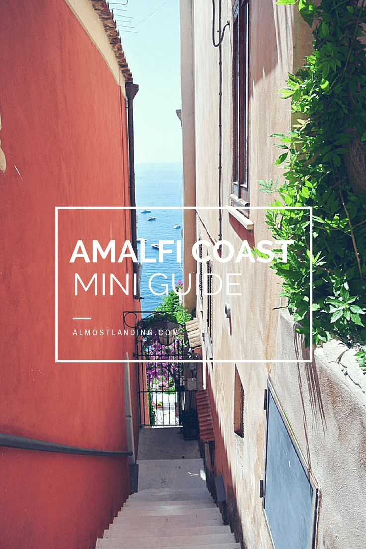 Mini Guide to the Amalfi Coast, Italy. Everything you need to know to plan your trip...