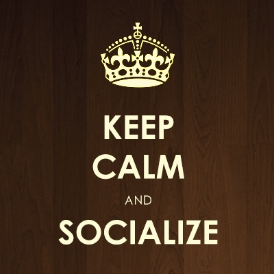 Keep Calm & Socialize.