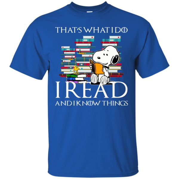 Game Of Thrones Snoopy T shirts I Read And I Know Things Hoodies Sweatshirts Game Of Thrones Snoopy T shirts I Read And I Know Things Hoodies Sweatshirts Perfec