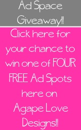 LAST DAY to Enter for your chance to WIN an ad space on Agape Love Designs!!: June Ads, Advertising Ads, Ads Spaces, I Noticed The Ads