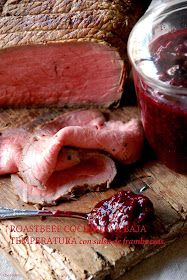 roastbeef a baja temperatura, cocina con sonda térmica, roastbeef al horno, salsa de frambuesa.