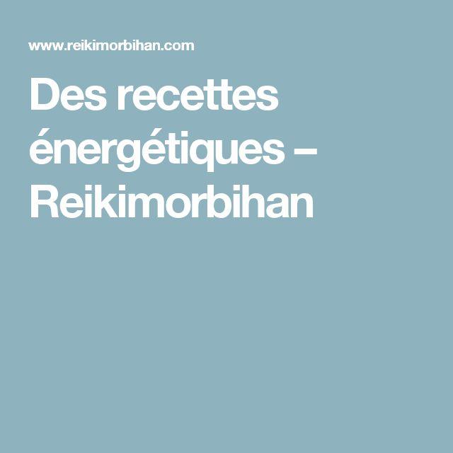 Des recettes énergétiques – Reikimorbihan