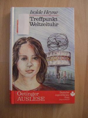 gebrauchtes Buch – Isolde Heyne – Treffpunkt Weltzeituhr