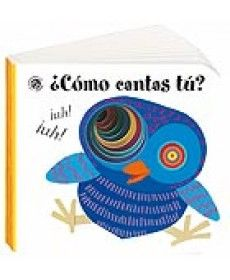 LIBROS CON AGUJEROS: ¿CÓMO CANTAS TÚ? Bonitas historias con ilustraciones originales y divertidos agujeritos en cada página DE 3 A 6 AÑOS