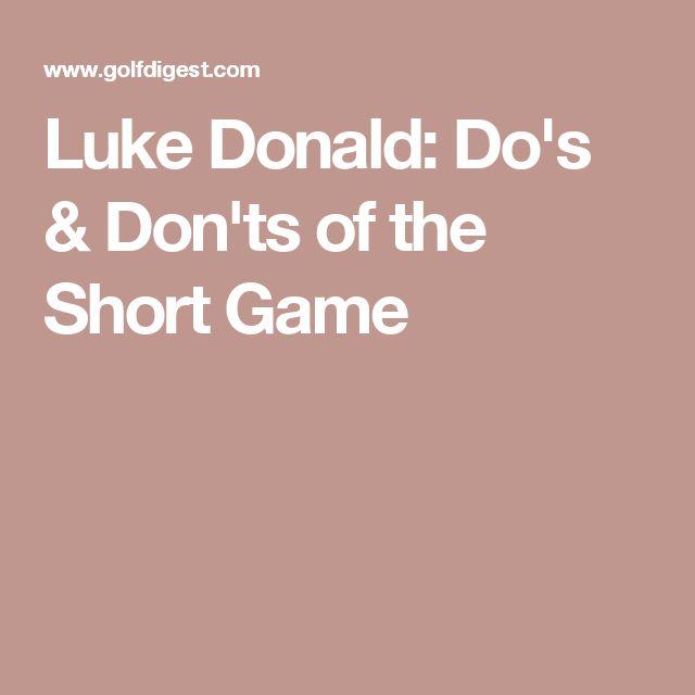 Luke Donald: Do's & Don'ts of the Short Game