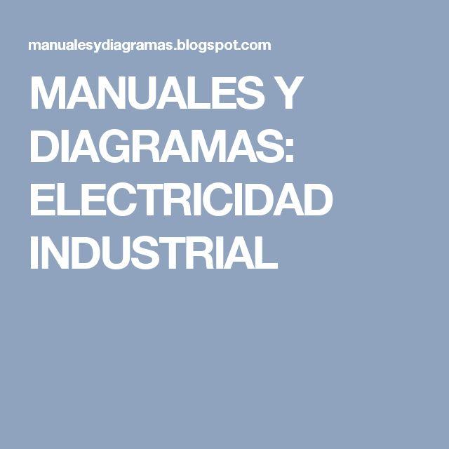 MANUALES Y DIAGRAMAS: ELECTRICIDAD INDUSTRIAL